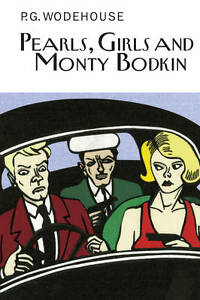 Pearls, Girls and Monty Bodkin, P.G. Wodehouse