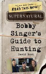 NEW Supernatural: Bobby Singer's Guide to Hunting by David Reed