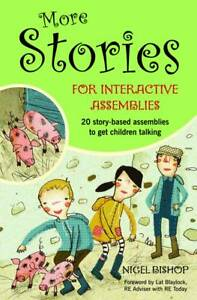 More Stories for Interactive Assemblies: 20 Story-based Assemblies to Get...
