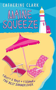 Maine Squeeze by Catherine Clark (Paperback, 2004)