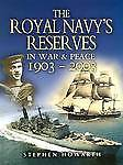 The Royal Navy's Reserves in War & Peace 1903-2003 by Stephen Howarth...
