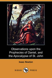 Observations Upon the Prophecies of Daniel, and the Apocalypse of 9781406550337