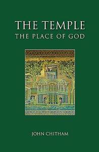 The Temple the Place of God by Chitham, John