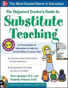The Organized Teacher's Guide to Substitute Teaching, Springer, Steve