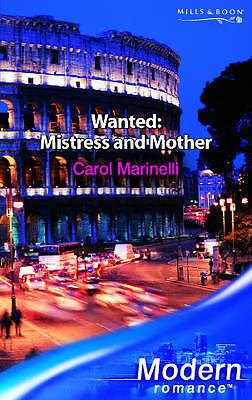 Wanted: Mistress and Mother (Modern Romance), Carol Marinelli