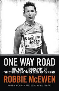 One Way Road: The Autobiography of Robbie McEwen...TOUR DE FRANCE..VGC