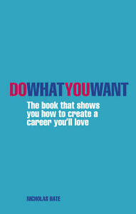 Do What You Want: The book that shows you how to create a career-ExLibrary