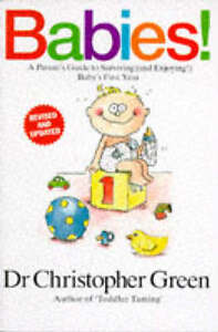 Babies!: A Parents' Guide to Surviving (and Enjoying) Baby's First Year, Christo