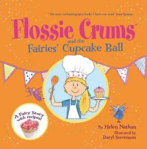 Flossie Crums and the Fairies' Cupcake Ball By Helen Nathan NEW (Paperback) Book
