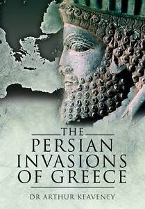 The Persian Invasions of Greece by Arthur Keaveney (Hardback, 2011)