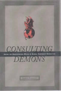 Consulting Demons: Inside the Unscrupulo...