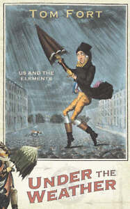 Tom-Fort-Under-the-Weather-Us-and-the-elements-Book