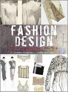 Fashion Design: Process, Innovation and Practice by Janine Munslow, Kathryn...