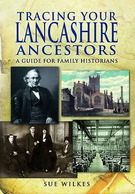 Tracing Your Lancashire Ancestors by Sue Wilkes (Paperback, 2012)