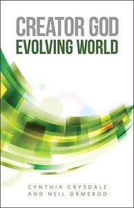"""Creator God, Evolving World"" by Neil Ormerod, Cynthia Crysdale (PB, 2013)"