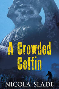 NICOLA SLADE-CROWDED COFFIN A  BOOK NEW