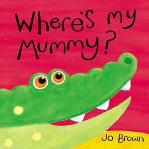 Where's My Mummy?, Brown, Jo, New Book