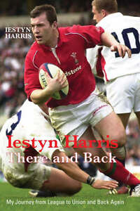 Iestyn-Harris-There-and-Back-My-Journey-from-League-to-Union-and-Back-Again
