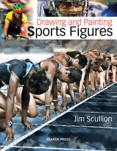 Drawing & Painting Sports Figures by Jim Scullion (Paperback, 2012) New Book