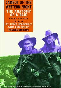 The Anatomy of a Raid: Ypres Sector 1914-18 A. Smith, Spagnoly (Paperback 2012)