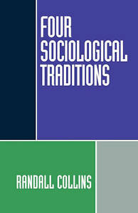 Four Sociological Traditions by Randall Collins (Paperback, 1994)