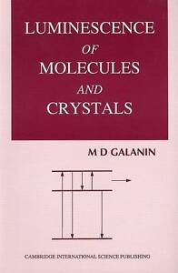 NEW Luminescence of Molecules and Crystals by M D Galanin