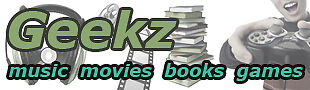 GEEKZ music movies books games