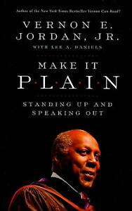 NEW Make it Plain: Standing Up and Speaking Out by Vernon Jordan  Jr.