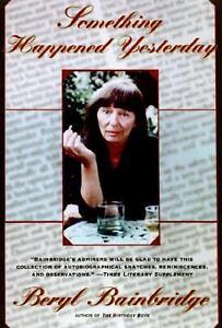 Something-Happened-Yesterday-by-Beryl-Bainbridge-1998-Hardcover-Beryl-Bainbridge-Trade-Cloth-1998