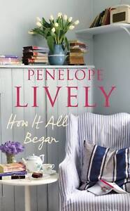How it All Began by Penelope Lively (Hardback, 2011)
