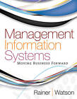 Management Information Systems: Moving Business Forward by R. Kelly Rainer, Hugh J. Watson (Paperback, 2012)