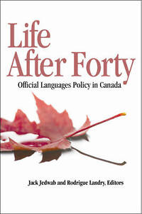 Life After Forty, Après quarante ans: Official Languages Policy in Canada, Les
