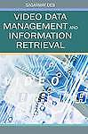 NEW Video Data Management and Information Retrieval by Sagarmay Deb