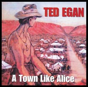 TED EGAN - TOWN LIKE ALICE ~ AUSSIE COUNTRY CD *NEW*