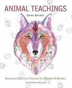 ANIMAL TEACHINGS by Dawn Brunke : WH1/2 : PBL 415 : NEW BOOK