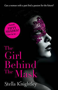The Girl Behind the Mask by Stella Knightley (Paperback, 2013) New Book