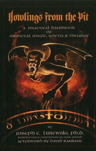 Howlings from the Pit: A Practical Handbook of Medieval Magic, Goetia &...