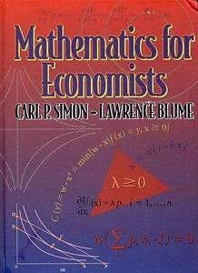 Mathematics for Economists by Carl P. Simon, Lawrence E. Blume (Hardback, 1994)