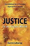NEW Justice in an Unjust World by Karen Lebacqz