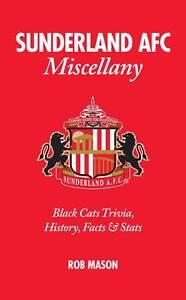 Sunderland-AFC-Miscellany-Black-Cats-Trivia-History-Facts-Stats-Rob-Mason