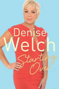 Starting-Over-The-Explosive-New-Autobiography-Welch-Denise-New-Book