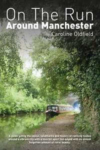 On the Run Around Manchester,Caroline Oldfield,New Book mon0000020010