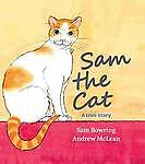 Sam the Cat by Sam Bowring/Andrew McLean (Hardback, 2012) hard cover