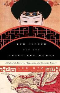 The Search for the Beautiful Woman: A Cultural History of Japanese and Chinese B