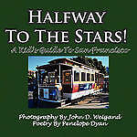 NEW Halfway To The Stars! A Kid's Guide To San Francisco by Penelope Dyan