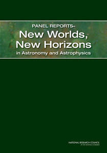 Panel Reports - New Worlds, New Horizons in Astronomy and Astrophysics, Science