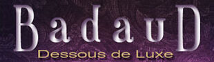 BADAUD Dessous de Luxe
