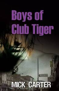 Boys of Club Tiger by Carter, Mick