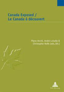 Canada Exposed Le Canada A Decouvert  9789052015484