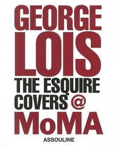 GEORGE LOIS : The Esquir Covers at MOMA : WH4 : HBL 346 : NEW BOOK